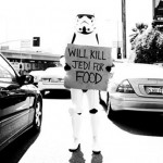 Homeless Stormtrooper will kill Jedi for food [pic]