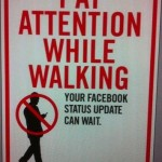 Don't Update Your Facebook Status While Walking [pic]