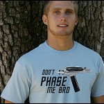 Don't Phase Me Bro T-Shirt [pic]
