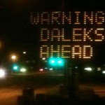 Road Sign:  Warning!  Daleks Ahead! [pic]