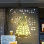 Daleks Like Coffee Too!  CAFFEINATE!!!  [pic]