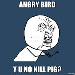 Angry Birds can make you angry [pic]