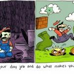 Mario quit his day job to be happy [cartoon]