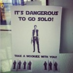 Star Wars:  It's Dangerous to go Solo! [Pic]