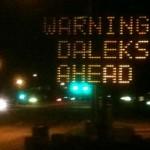 Road Sign:  Warning!  Daleks Ahead! [pic]