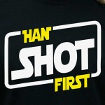 Get Ready For The Force Awakens With This Han Shot First T-Shirt