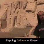 Rapping Eminem in Klingon – Qapla'!